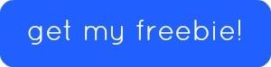 get my freebie button