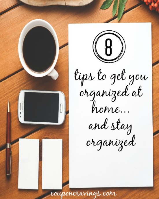 8 Tips on Getting Organized at Home and Staying Organized