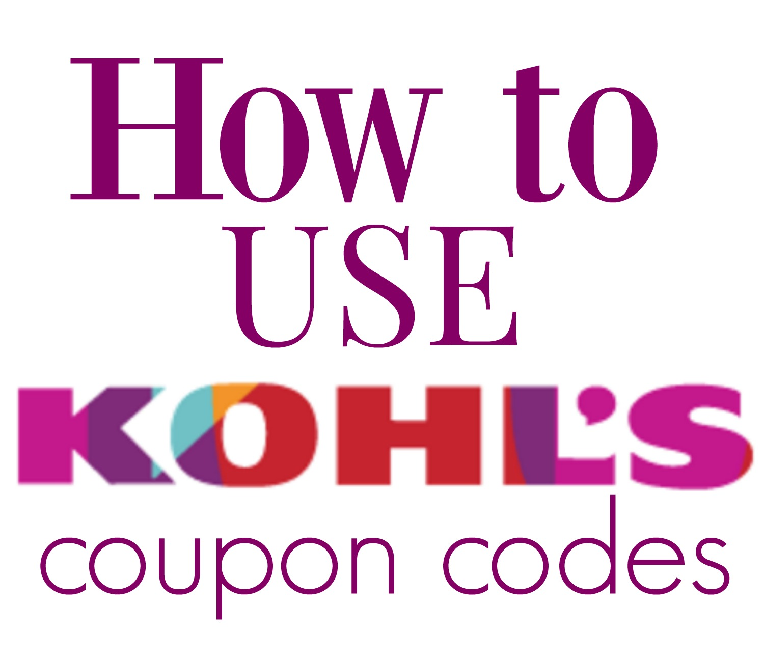 Current Kohl's Coupon Codes & Kohl's Coupon Code Rules