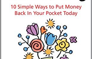 Free Kindle Book: 10 Simple Ways to Put Money Back In Your Pocket Today